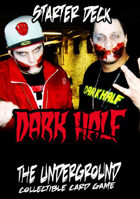 The Underground - Dark Half Starter Deck