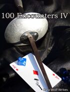 100 Encounters IV