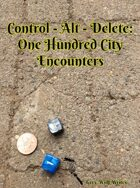 Control Alt Delete: One Hundred City Encounters