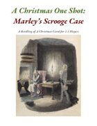A Christmas One Shot: Marley's Scrooge Case