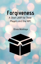 Forgiveness: A Short LARP