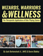 Wizards, Warriors and Wellness:  The Therapeutic Application of Role Playing Games