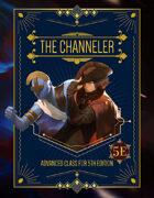 The Channeler (D&D 5e Class)