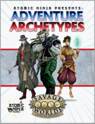 Atomic Ninja Presents: Adventure Archetypes
