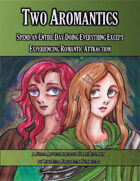 Two Aromantics Spend an Entire Day Doing Everything Except Experiencing Romantic Attraction