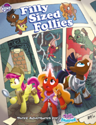 My Little Pony: Tails of Equestria - Filly Sized Follies