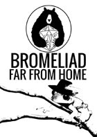 Bromeliad: Far From Home