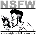 Near-Sighted Fellow Works