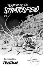 Terror of the Stratosfiend #1 : TROIKA! Edition