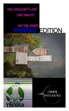 you wouldn't last one minute on the creek |PARFAIT EDITION| (TROIKA Compatible)