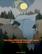 The Precipice of the Lost Magi and the Fey Tunnels