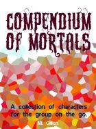 Compendium of Mortals