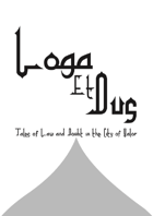 Loga et Dus: Tales of Law and Doubt in the City of Valor