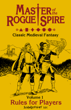 Master of the Rogue Spire - Volume 1: Rules for Players