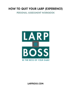 How to Quit Your Larp (Experience) - Personal Assessment Workbook