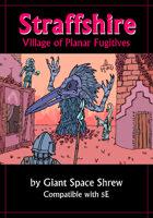 Straffshire: Village of Planar Fugitives