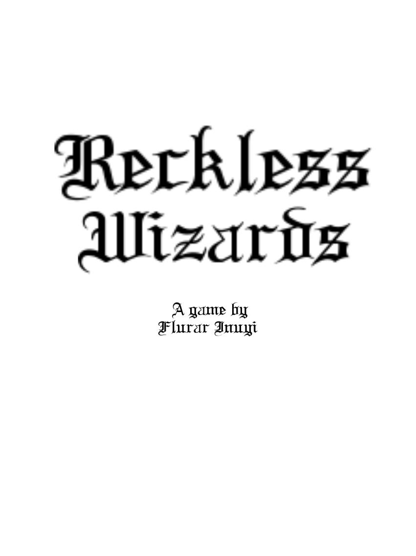 Reckless Wizards
