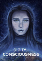 Digital Consciousness - a Short Science Fiction