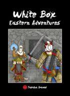 White Box: Eastern Adventures
