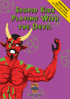 Stupid Kids Playing With the Devil [Italiano]