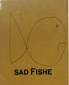 Saddest Fishes