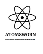 Atomsworn- A Post Nuclear Primer Powered by Ironsworn SRD