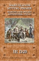 Marchlands Pocket Adventure Setting Primer - Supplement for 5e D20