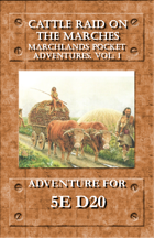 Marchlands Pocket Adventure: Cattle Raid on the Marches - Adventure for 5e D20