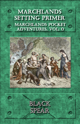 Marchlands Pocket Adventure Setting Primer - Supplement for Black Spear