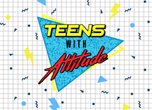 Teens with Attitude