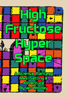 High Fructose Hyperspace