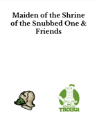 Maiden of the Shrine of the Snubbed One & Friends (Troika! Compatible!)