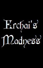 Erchai's Madness