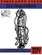 Vigilante Files: DJ Squidkid