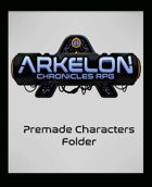 Arkelon Chronicles Démo - Personnages Préfaits de Niveau 1
