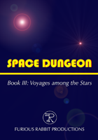SPACE DUNGEON Book III: Voyages among the Stars