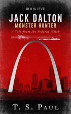 Jack Dalton, Monster Hunter #5