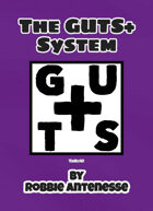 The GUTS+ System Core Rule Book (PDF)