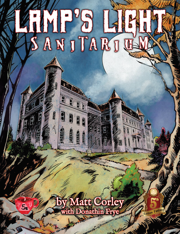 Lamp's Light Sanitarium: A horror campaign for 5e - Saturday