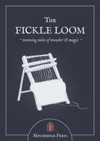 The Fickle Loom