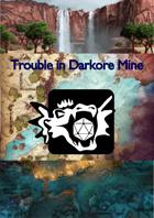 Trouble in Darkore Mine