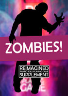 Reimagined: Zombies!