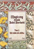 Magiczny zielnik Babci Borówki; Tom 1: Nie takie złe ziółka