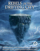 Rebels of the Drifting City