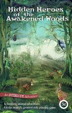 Hidden Heroes of the Awakened Woods