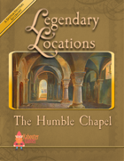 Legendary Locations - The Humble Chapel