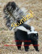 """Skunked!"""