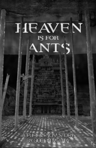 Heaven is for Ants