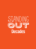 Standing Out - Decades Expansion