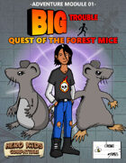 Big Trouble Adventure 01 - Quest of the Forest Mice